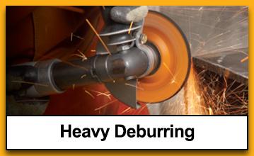Heavy Deburring