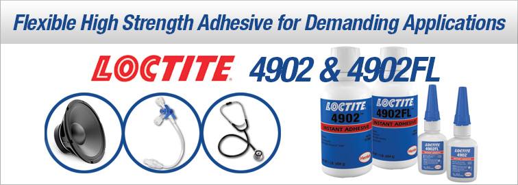 Loctite 4902 and 4902FL Instant Adhesives, Click for Details