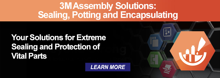 3M Assembly Solutions - Sealing Potting and Encapsulating, Click for Details
