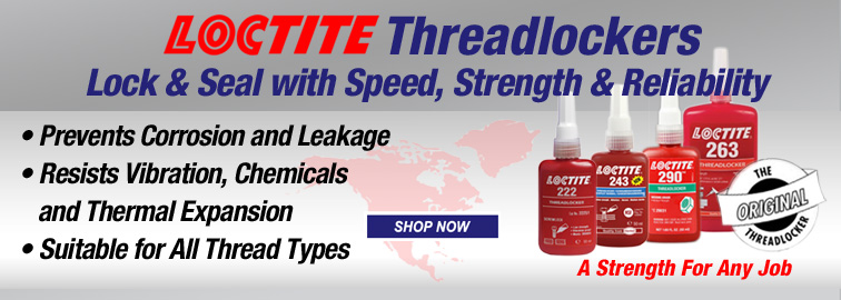 Loctite Threadlockers, Click for Details