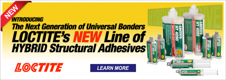 Loctite's New Hybrid Structural Adhesives, Click for Details