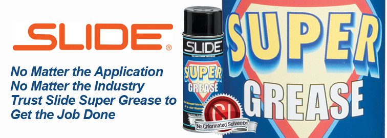 Slide Super Grease, Click for Products