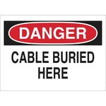 Brady B-302 Polyester Rectangle White Buried Cable or Line Sign - 10 in Width x 7 in Height - Laminated - 89098