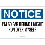 Brady B-401 Polystyrene Rectangle White Humorous Sign - 10 in Width x 7 in Height - 49035